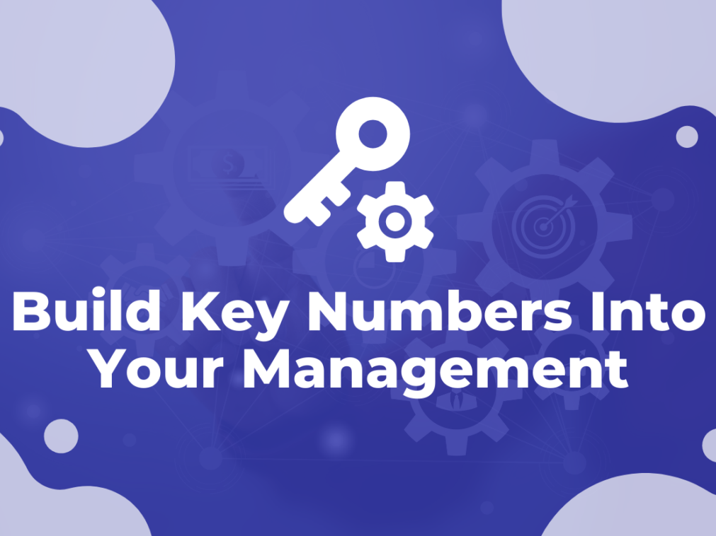 Build Key Numbers Into Your Management